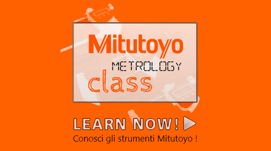 Mitutoyo Metrology Class, la formazione per il futuro